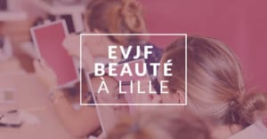 evjf maquillage a lille