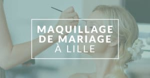 maquillage de mariage lille